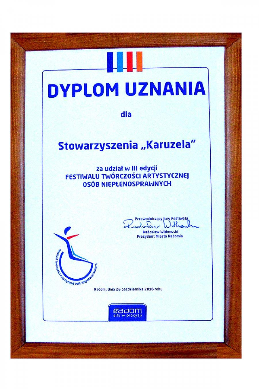 2016 Dyplom Uznania otrzymany podczas Festiwalu Twórczości Osób Niepełnosprawnych